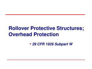 Rollover Protective Structures; Overhead Protection