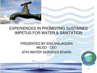 E XPERIENCES IN PROMOTING SUSTAINED IMPETUS FOR WATER & SANITATION