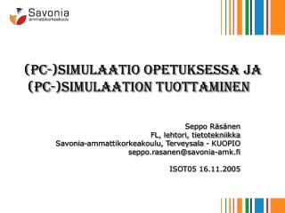 (PC-)Simulaatio opetuksessa ja   (PC-)simulaation tuottaminen
