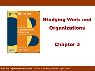 Studying Work and Organizations  Chapter 3
