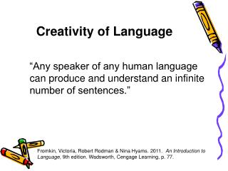 Creativity of Language