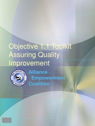 Objective 1.1 Toolkit Assuring Quality Improvement