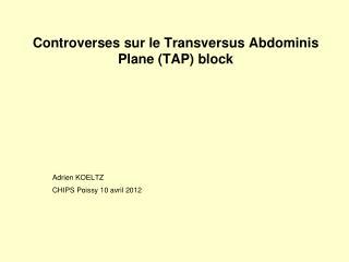 Controverses sur le  Transversus Abdominis Plane (TAP) block