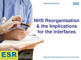 NHS Reorganisation & the Implications for the interfaces