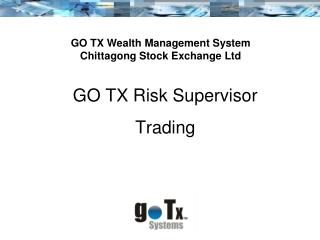 GO TX Risk Supervisor Trading
