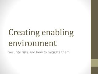 Creating enabling environment