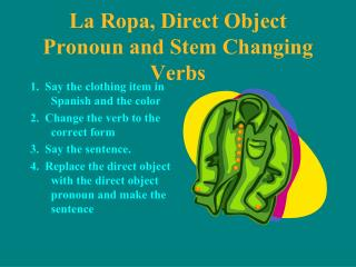 La Ropa, Direct Object Pronoun and Stem Changing Verbs