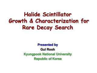 Halide Scintillator  Growth & Characterization for Rare Decay Search