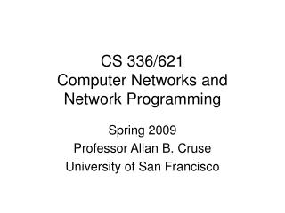 CS 336/621 Computer Networks and  Network Programming