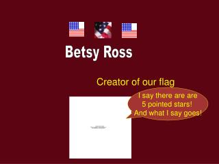 Creator of our flag