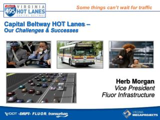 Capital Beltway HOT Lanes    Our Challenges  Successes