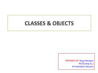 CLASSES & OBJECTS