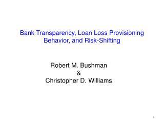 Bank Transparency, Loan Loss Provisioning Behavior, and Risk-Shifting