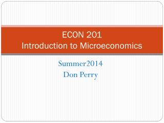 ECON 201 Introduction to Microeconomics
