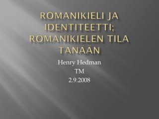 Romanikieli ja identiteetti; romanikielen tila tänään