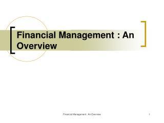 Financial Management : An Overview