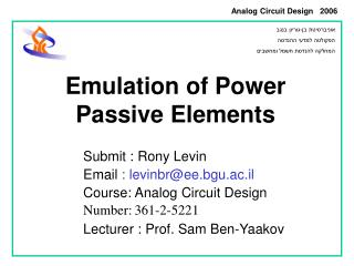 Emulation of Power Passive Elements