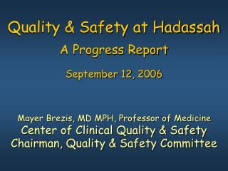 Quality & Safety at Hadassah A Progress Report September 12, 2006