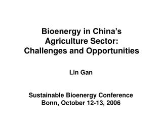 Bioenergy in China�s  Agriculture Sector:  Challenges and Opportunities