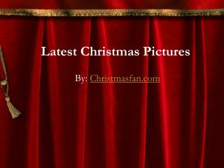 Pics on christmasfan.com
