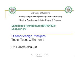 Landscape Architecture (EAPS4303) Lecturer 4/3 Outdoor design Principles:  Tools, Types & Elements