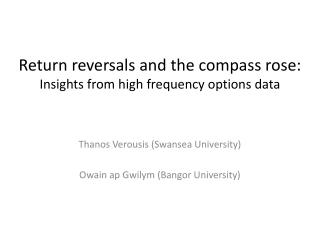 Return reversals and the compass rose:  Insights from high frequency options data