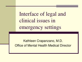 Interface of legal and clinical issues in emergency settings