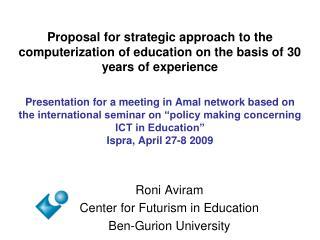 Roni Aviram Center for Futurism in Education Ben-Gurion University