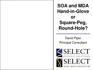SOA and MDA Hand-in-Glove or Square-Peg, Round-Hole?