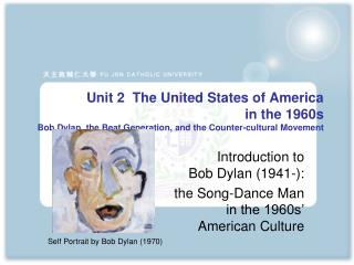 Introduction to  Bob Dylan (1941-):  the Song-Dance Man  in the 1960s'  American Culture