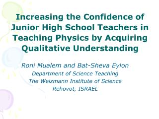 Roni Mualem and Bat-Sheva Eylon Department of Science Teaching The Weizmann Institute of Science