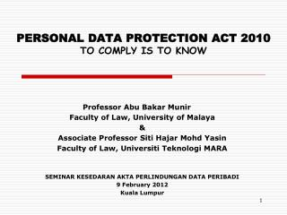 PERSONAL DATA PROTECTION ACT 2010  TO COMPLY IS TO KNOW