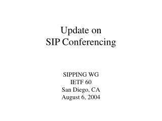 Update on SIP Conferencing