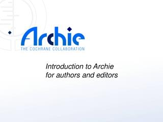 Introduction to Archie  for authors and editors