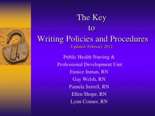 The Key to  Writing Policies and Procedures Updated: February 2012