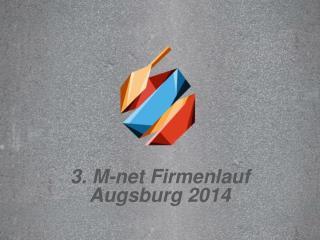 3. M- net  Firmenlauf  Augsburg 2014