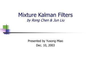 Mixture Kalman Filters by Rong Chen & Jun Liu