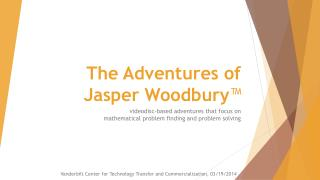 The Adventures of Jasper Woodbury ™
