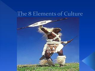 The 8 Elements of Culture