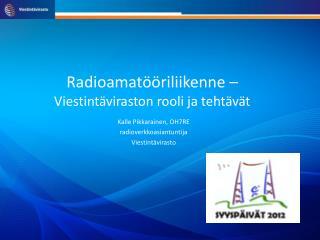 Radioamatööriliikenne –  Viestintäviraston rooli ja tehtävät