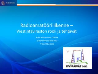 Radioamat��riliikenne �  Viestint�viraston rooli ja teht�v�t