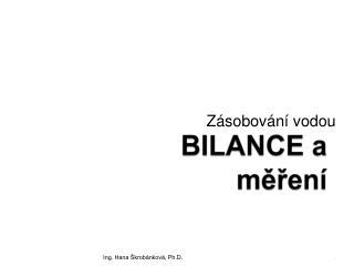 BILANCE a měření