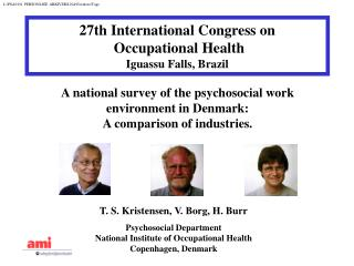 A national survey of the psychosocial work environment in Denmark: A comparison of industries.