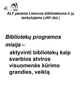 ALF parama Lietuvos bibliotekoms ir ju lankytojams JAV dol.