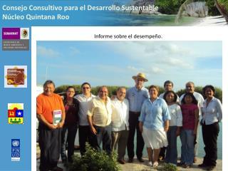 Consejo Consultivo para el Desarrollo Sustentable Núcleo Quintana Roo