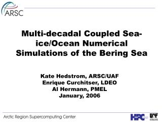 Multi-decadal Coupled Sea-ice/Ocean Numerical Simulations of the Bering Sea