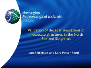 Validation of decadal simulations of mesoscale structures in the North Sea and Skagerrak