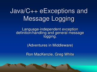 Java/C++ eExceptions and Message Logging