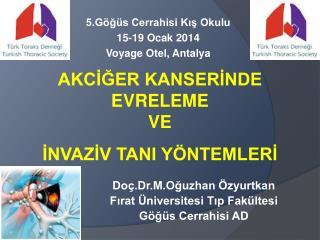5.Göğüs Cerrahisi Kış Okulu 15-19 Ocak 2014 Voyage Otel, Antalya