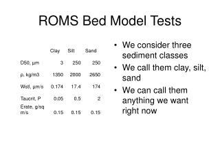 ROMS Bed Model Tests